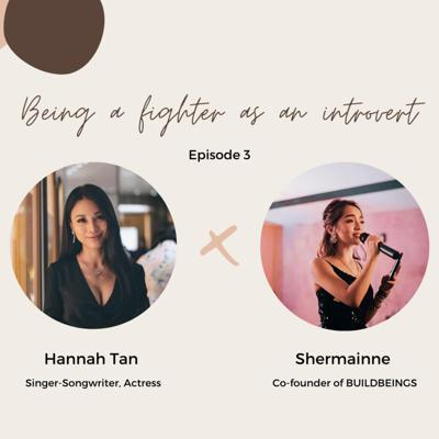 Cover art for [JOURNEY WITH BUILDBEINGS] Episode 3 Shermainne X Hannah Tan: Being A Fighter As An Introvert