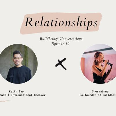 Cover art for [BUILDBEINGS Conversation] Episode 10 Shermainne X Keith: Relationships