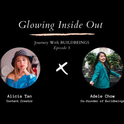 Cover art for [JOURNEY WITH BUILDBEINGS] Episode 5 Adele X Alicia: Glowing Inside Out