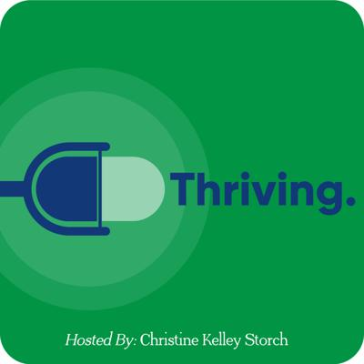 Thriving hosted by Christine Kelley Storch