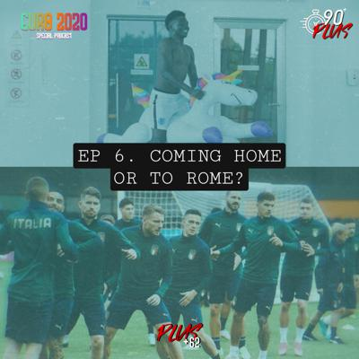 Cover art for EURO SPECIAL [EP 6: COMING HOME OR TO ROME!]
