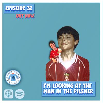 Cover art for #32 I'm Looking at the Man in the Pilsner