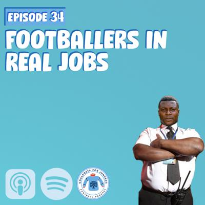 Cover art for #34 Footballers in Real Jobs