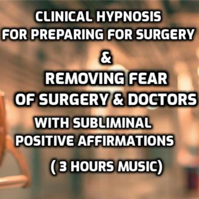 Cover art for Clinical Hypnosis for Preparing for Surgery & removing fear of Surgery & Doctors with subliminal Positive Affirmations (3 Hours Music)