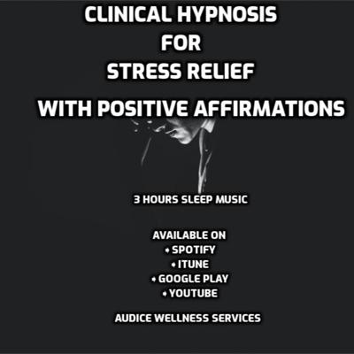 Cover art for Clinical Hypnosis for Stress Relief with Positive Affirmations (3 Hours Sleep Music)