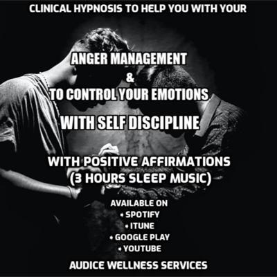 Cover art for Clinical Hypnosis To Help You With Anger Management & To Control Your Emotions with Self Discipline Positive Affirmations (3 hours sleep music)