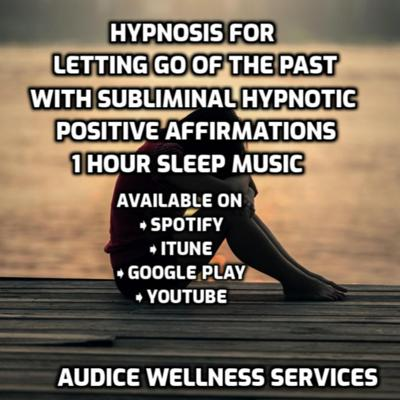 Cover art for Clinical Hypnosis To Help You Let Go Of The Past & Negative Attachments With Positive Affirmations