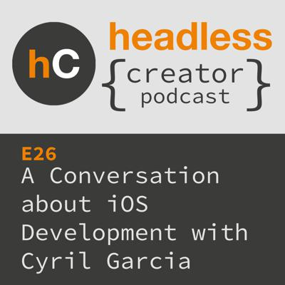 Cover art for E26 | A Conversation about iOS Development | Cyril Garcia