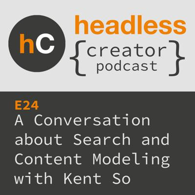 Cover art for E24 | A Conversation about Search and Content Modeling | Kent So
