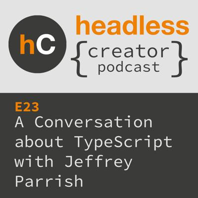 Cover art for E23 | A Conversation about TypeScript | Jeffrey Parrish