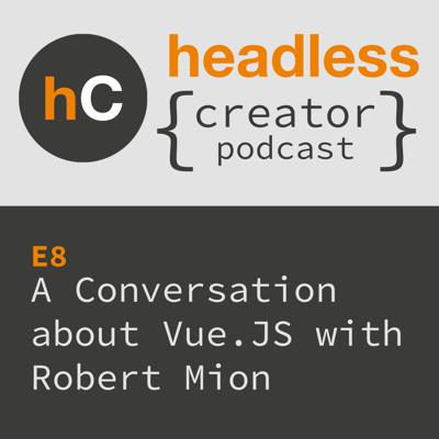 E8 | A Conversation about Vue.JS | Robert Mion