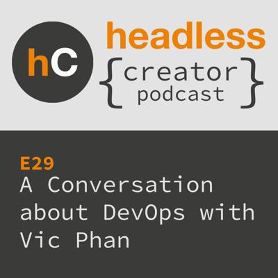 Cover art for E29 | A Conversation about DevOps | Vic Phan