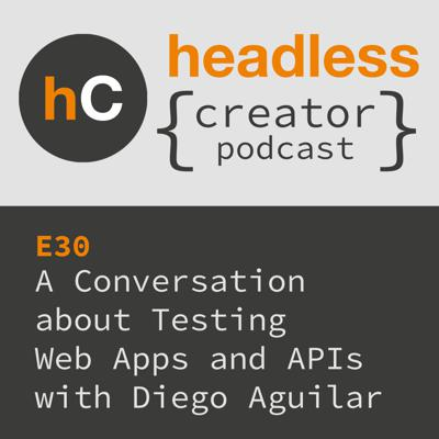 Cover art for E30 | A Conversation about Testing Web Apps and APIs | Diego Aguilar