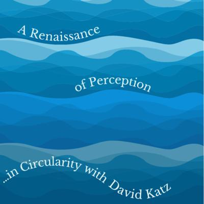 Cover art for 63. A Renaissance of Perception (with David Katz)