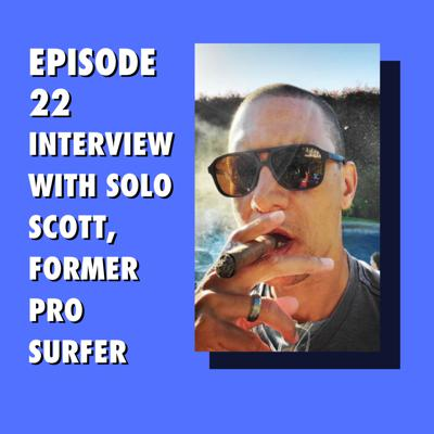 Cover art for Interview with Solo Scott, Former Professional Surfer