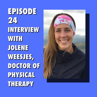 Cover art for Interview with Jolene Weesjes, Doctor of Physical Therapy