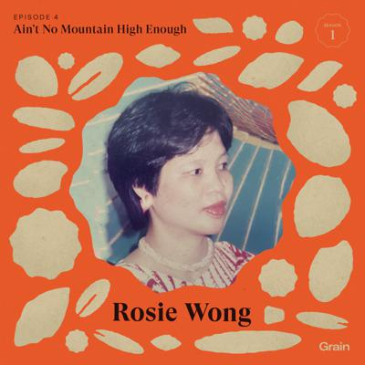 Cover art for Grain - Rosie Wong, Ain't no Mountain High Enough