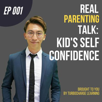 Cover art for #001: How to Build & Boost Your Children's Self Confidence | Coach Jason on Real Parenting Talk