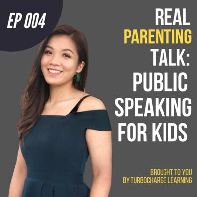 Cover art for #004: How to get kids to be a public speaker (even a 5-year-old can do it) | Emily on Real Parenting Talk