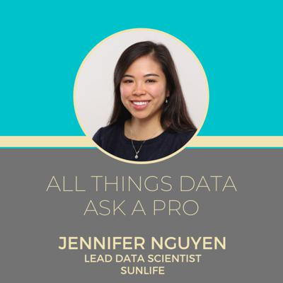 Cover art for Ask a pro - Jennifer Nguyen Lead Data Scientists at Sunlife Financial