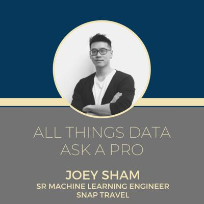 Cover art for Ask a pro - Joey Sham - Sr Machine Learning Engineer - Snap Travel