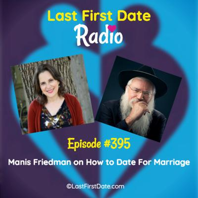 Cover art for EP 395: Rabbi Manis Friedman on How to Date For Marriage