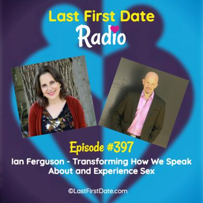 Cover art for EP 397: Ian Ferguson - Transforming How We Speak About and Experience Sex