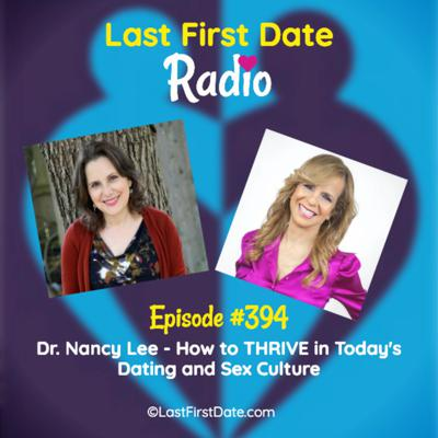 Cover art for EP 394: Dr. Nancy Lee - How to THRIVE in Today's Dating and Sex Culture