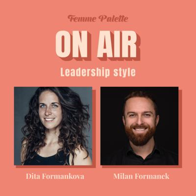 Cover art for Leadership Style with Dita Formankova and Milan Formanek