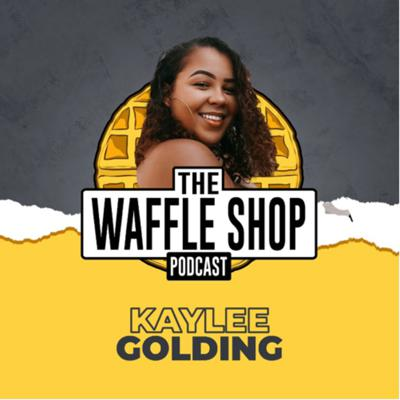 Cover art for Weekly Waffle with Kaylee Golding!