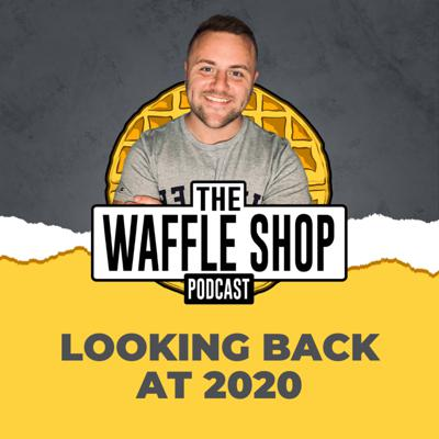 Cover art for Weekly Waffle - Looking Back at 2020.....