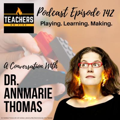 Cover art for 142 - Dr. AnnMarie Thomas: Playing, Learning, and Making