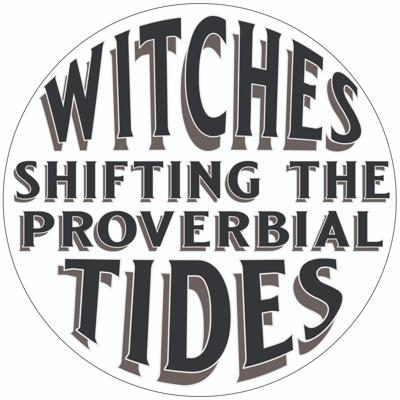 Cover art for S1 E20 Witches, Shifting the (proverbial) Tides