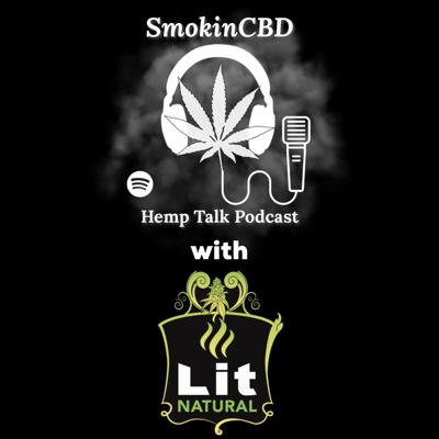 Cover art for Lit Natural Talks About Their Products, Goals, Commitment, & Love For CBD Hemp Flower!