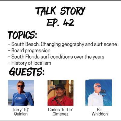 """Talk Story 42 with Carlos """"Turtle"""" Gimenez, Bill Whiddon, and Terry """"TQ"""" Quinlan"""