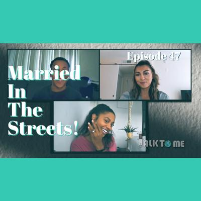 Cover art for Married in the Streets EP. 47 | Talk To Me Podcast