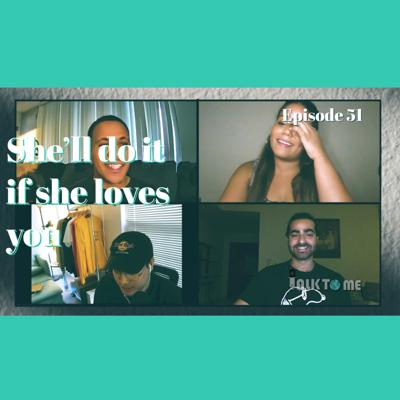Cover art for She'll Do It If She Loves You Ep. 51 | Talk To Me Podcast