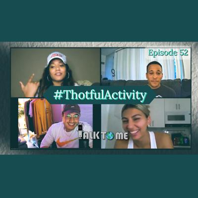 Cover art for Thotful Activity Ep. 52 | Talk To Me Podcast