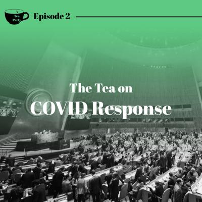 Cover art for Ep. 2 - The Tea on COVID Response