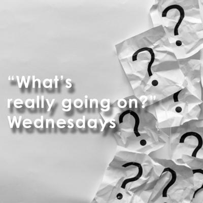 Cover art for What's really going on Wednesdays!