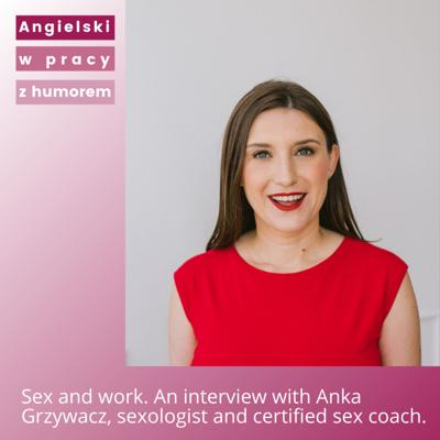 Cover art for Sex and work. An interview with Anka Grzywacz, sexologist and certified sex coach