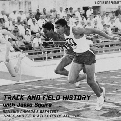 Cover art for The Top 10 Greatest Canadian Track and Field Athletes Since World War II
