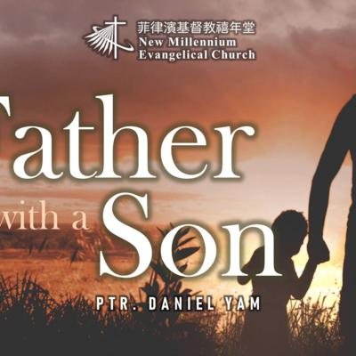 Cover art for As a Father with a Son - Ptr. Daniel Yam (2.21.21 NMEC Worship)