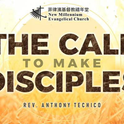 Cover art for The Call to Make Disciples - Rev. Anthony Techico (4.11.21 NMEC Worship)