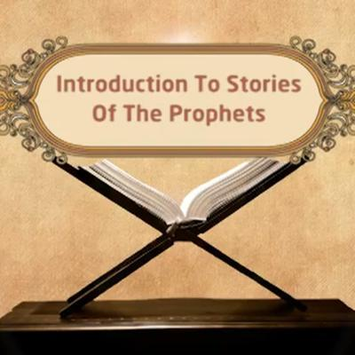 Cover art for Audio: Introduction – Episode 01 – Stories of The Prophets – Dr. Mufti Ismail Menk (English)