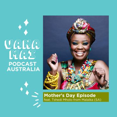 Cover art for Mother's Day Podcast with Malaika's Tshedi Mholo
