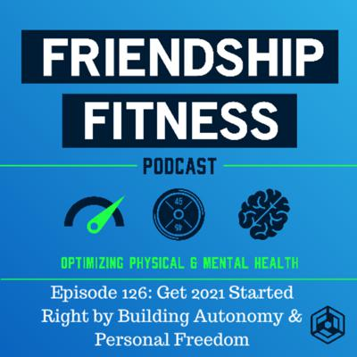 Cover art for Episode 126: Get 2021 Started Right by Building Autonomy & Personal Freedom