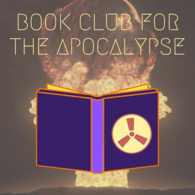 Cover art for Book Club for the Apocalypse: Introduction Episode