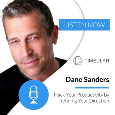 Cover art for Ep 17: Dane Sanders - Hack Productivity by Refining Your Direction