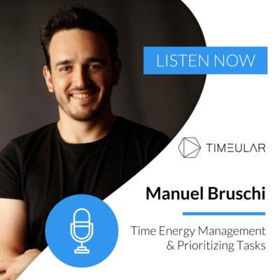 Cover art for Ep 11: Manuel Bruschi - Time Energy Management & Prioritizing Tasks
